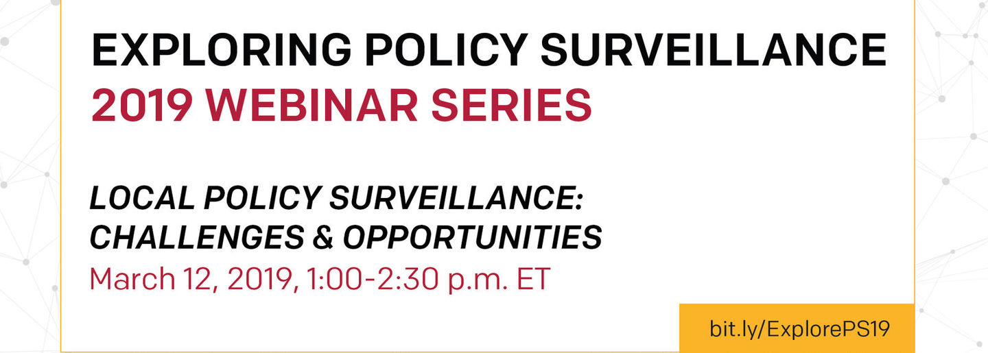 Exploring Policy Surveillance 2019 Webinar Series, Local Policy Surveillance: Challenges and Opportunities