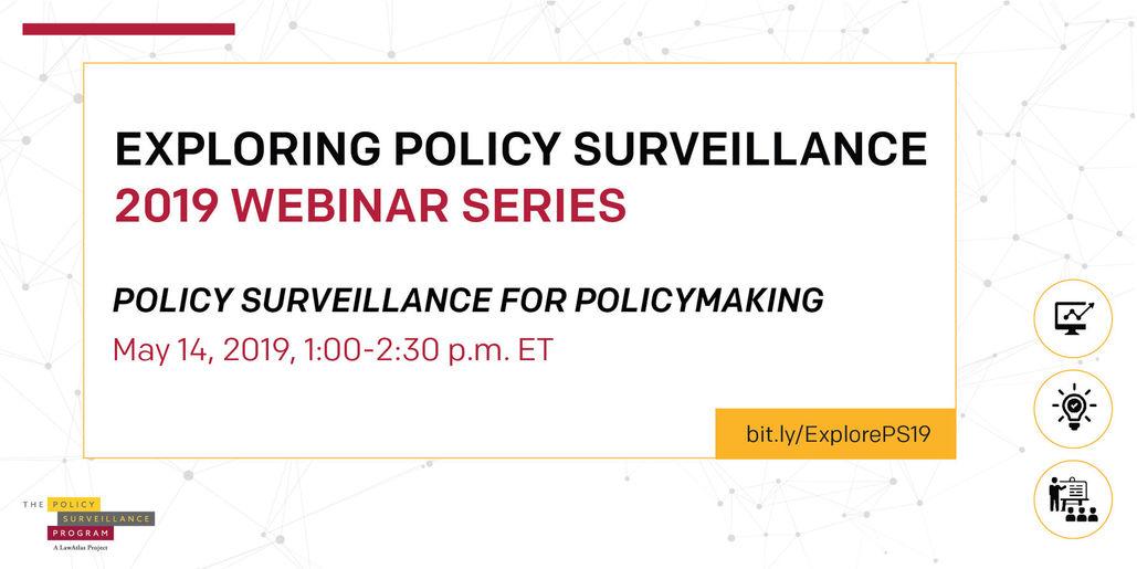 Exploring Policy Surveillance 2019 Webinar Series, Policy Surveillance for Policymaking