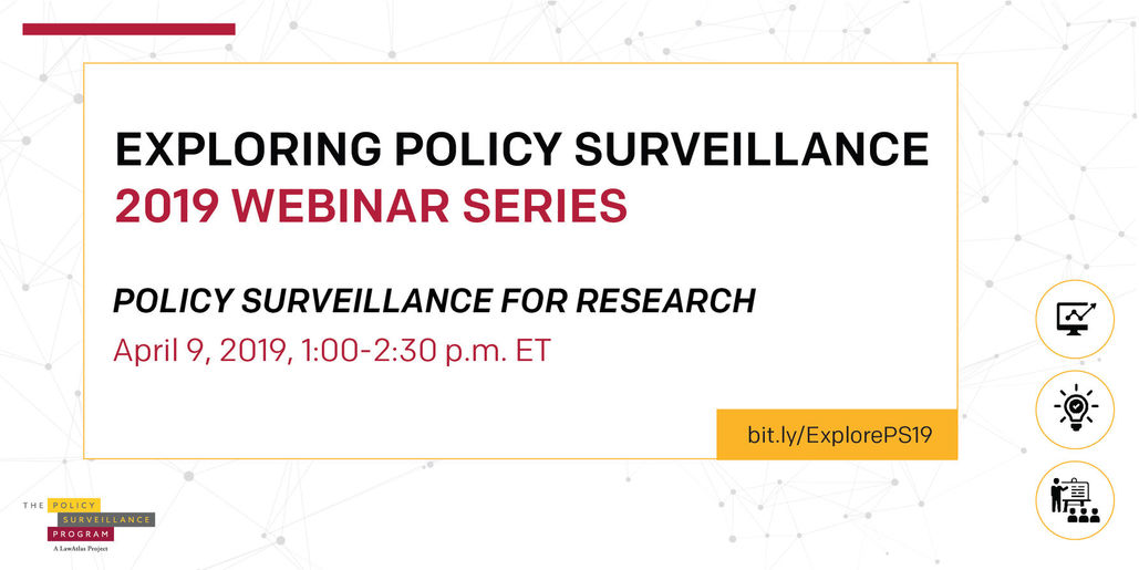 Exploring Policy Surveillance 2019 Webinar Series, Policy Surveillance for Research