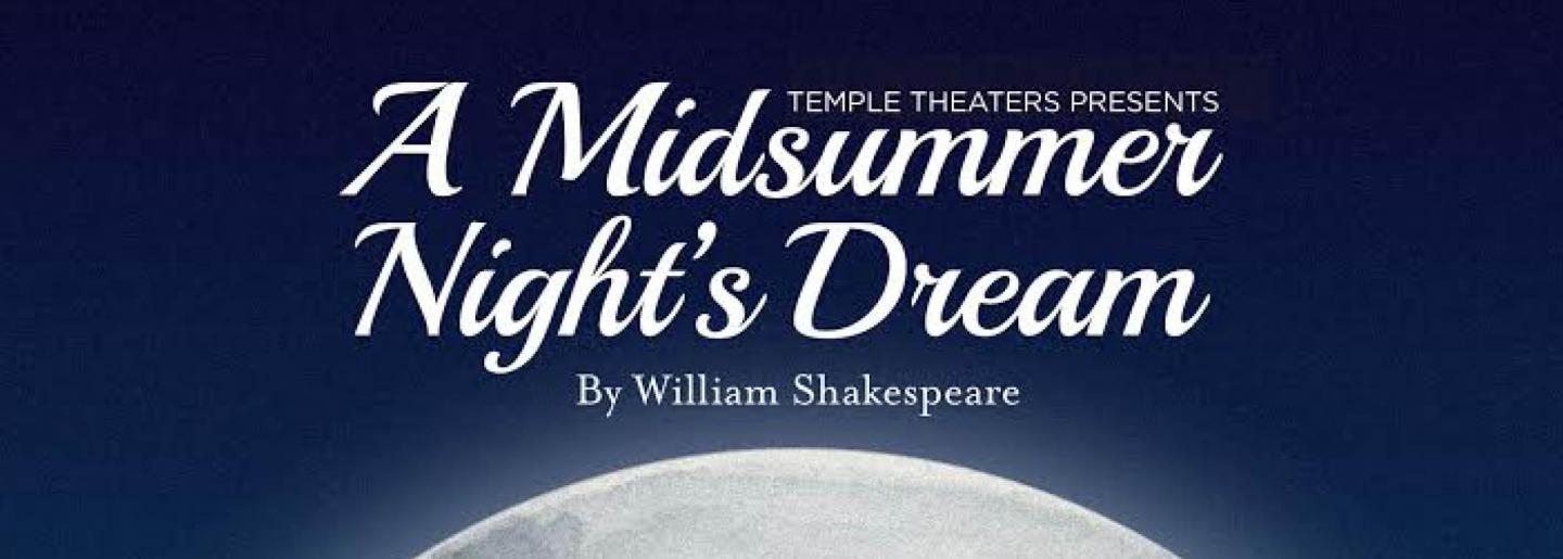 Temple Theaters Presents: A Midsummer Night's Dream by William Shakespeare