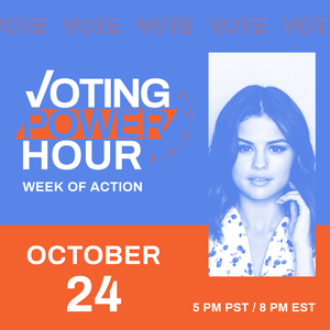 Voting Power Hour with a picture of Selena Gomez