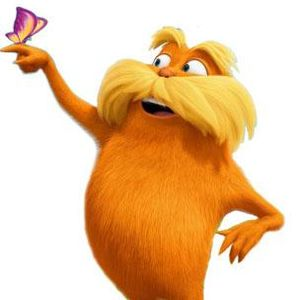 He is the Lorax. He speaks for the trees!
