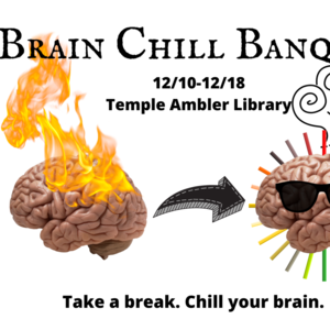 Ambler Campus Library Brain Chill Banquet