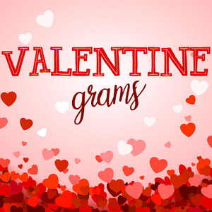 Student Life is offering Valentine Grams!