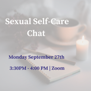 Text reads Sexual Self-Care Chat Monday September 27th 3:30pm-4:00pm Zoom. Text is over a partially transparent photo of a desk with a notebook, candle, and mug on it.