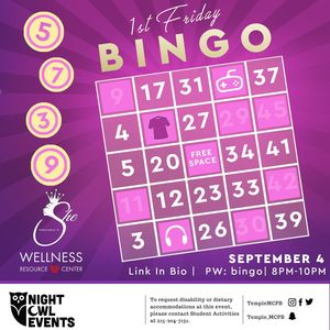 """Bingo board with text """"First Friday Bingo. Sept. 4th 8-10pm. Link in bio, pw: bingo. To request disability or dietary accomodations at this event, please contact Student Activities at 215-204-7131."""""""