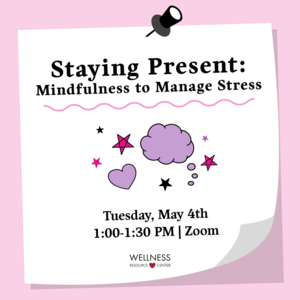 "Post-it note with clouds and stars and text that reads ""Staying Present: Using Mindfulness to Manage Stress Tuesday, May 4th 1:00-1:30pm"""