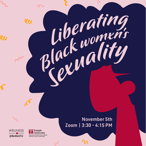 """Person with text """"Liberating Black Womxns Sexuality November 5th 3:30-4:15pm"""" with Wellness Resource Center and Office of Institutional Diversity, Equity, Advocacy, and Leadership"""""""
