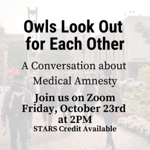 """Photo of Temple U. Bell Tower with text """"Owls Look Out for Each Other. A conversation about medical amnesty. Join us on Zoom Friday, October 23rd at 2:00pm. STARS credit available."""