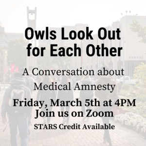 """Photo of Temple U. belltower with text that reads """"Owls Look Out for Each Other A conversation about medical amnesty. Friday, March 5th 4:00-4:45pm. Join is on Zoom. STARS Credit available."""""""