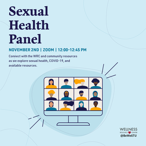 "Computer screen with a video call of 12 people with text ""Sexual Health Panel November 2nd Zoom 12:00-12:45pm Connect with the WRC and community resources as we explore sexual health, COVID-19, and available resources."""