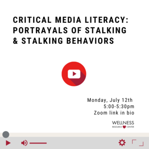 """Play button with text that reads """"Critical Media Literacy: Portrayals of Stalking & Stalking Behaviors Monday, July 12th 5:00-5:30pm Zoom link in bio"""""""