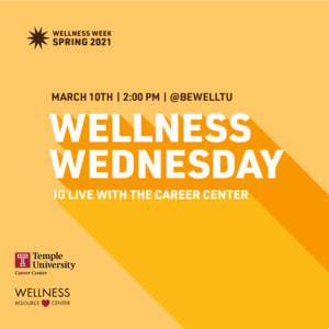 """Text reads """"Wellness Week Spring 2021 Wellness Wednesday IG Live with the Career Center March 10th 2:00pm @BeWellTU"""""""