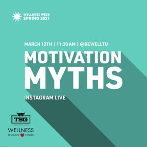 "Text reads ""Motivation Myths Instagram Live @BeWellTU March 11th 11:30-11:45am"""