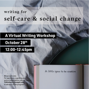 "Photo of journal with ""a little space to be creative"" written on the page. Other text reads ""writing for self-care  social change. A virtual writing workshop October 28th 12:00-12:45pm."""