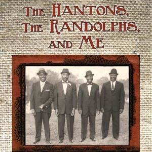 the hantons the randolphs and me