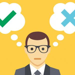 a man with two thought bubbles above his head, one option is the right one marked with a check mark and the other is the wrong choice marked by a X.