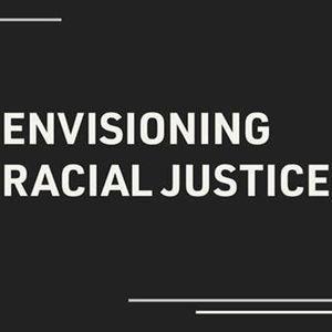 Envisioning Racial Justice