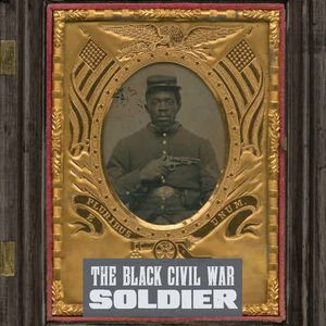 Cover of The Black Civil War Soldier
