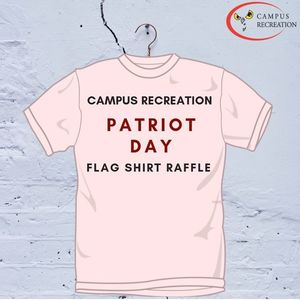 A plain white t-shirt that says Campus Recreation Patriot Day T-Shirt Raffle on it.